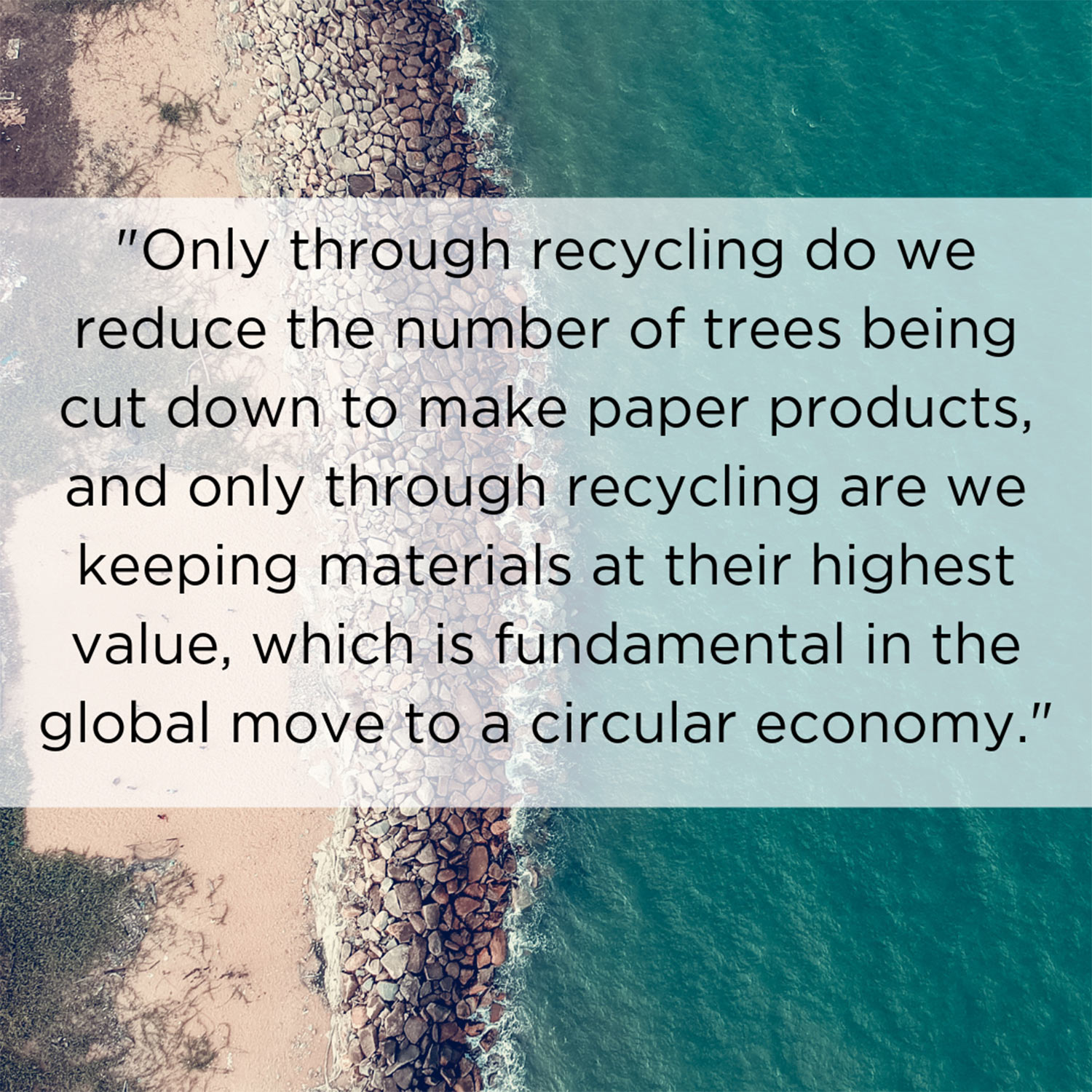 Image saying Only through recycling do we reduce the number of trees being cut down to make paper products quote